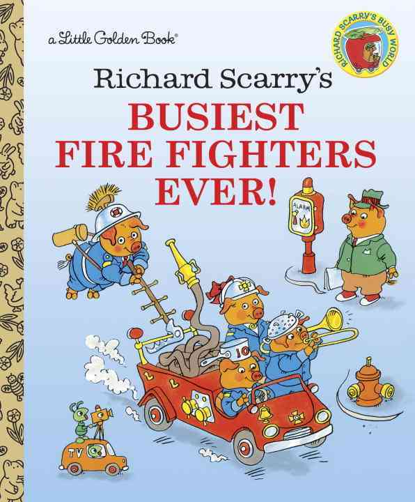 Richard Scarry' s Busiest Firefighters Ever By Scarry, Richard
