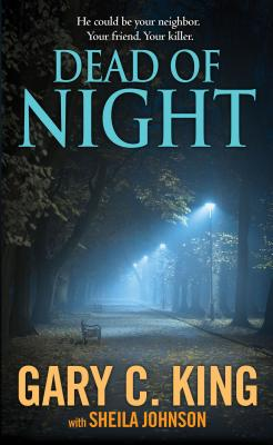 Dead of Night By King, Gary C./ Johnson, Sheila