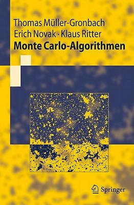 Monte Carlo-Algorithmen By Muller-gronbach, Thomas/ Novak, Erich/ Ritter, Klaus
